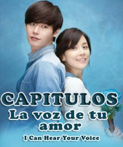 capitulos i hear your voice la voz de tu amor
