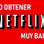¿Cómo obtener Netflix muy barato en el 2020 o GRATIS?